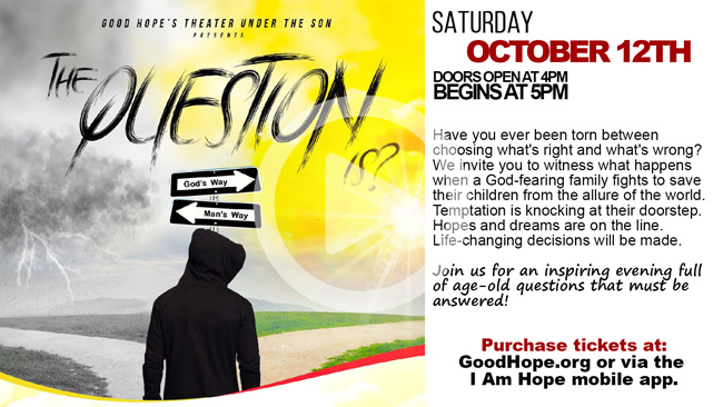 """The Question Is"""" Stage Play – Good Hope Missionary Baptist"""